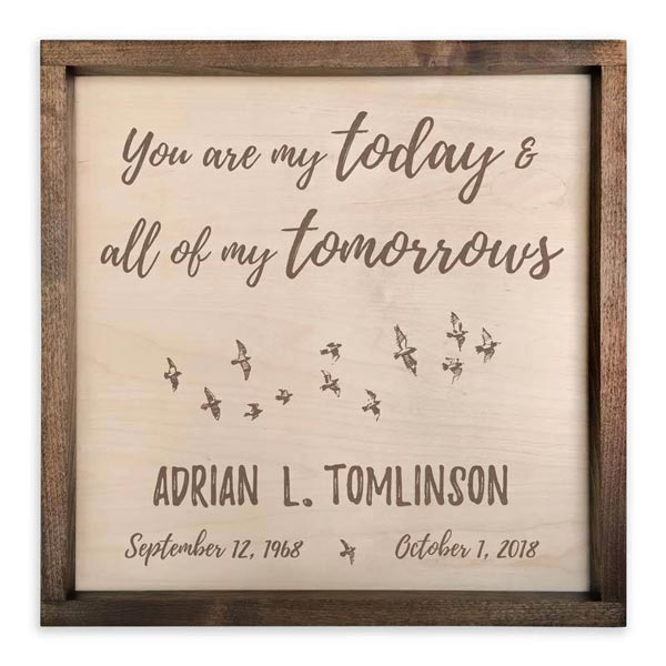 You are my todays and all of my tomorrows