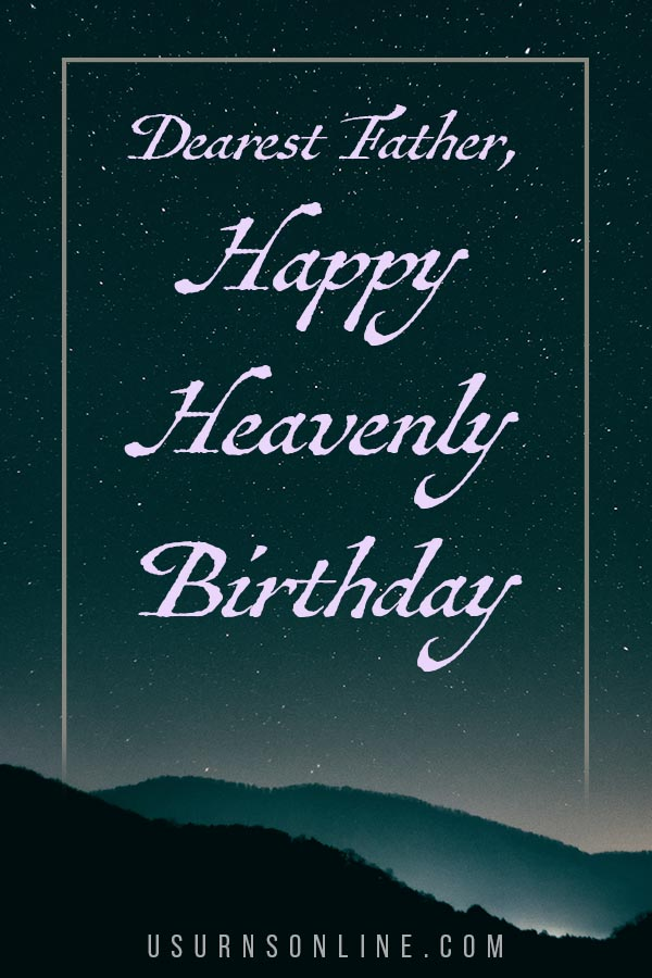 Heavenly Birthday Wishes for Father