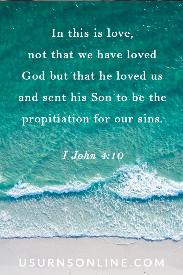 I John 4:10 In this is love