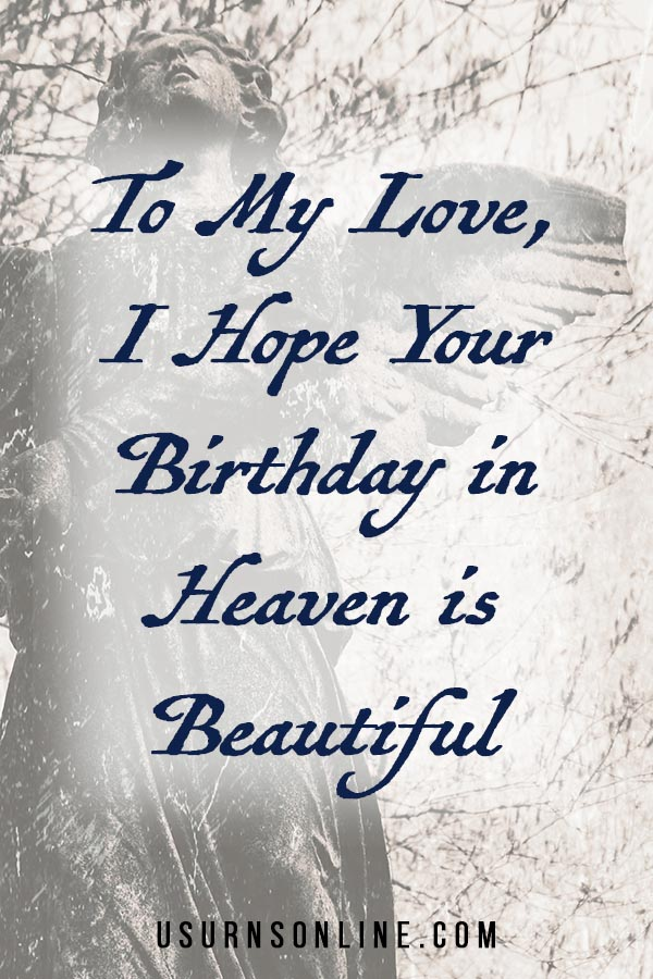 Wishing Your Loved One a Happy Heavenly Birthday