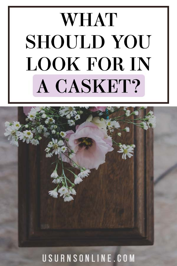 Casket Vs. Coffin- What to Look For
