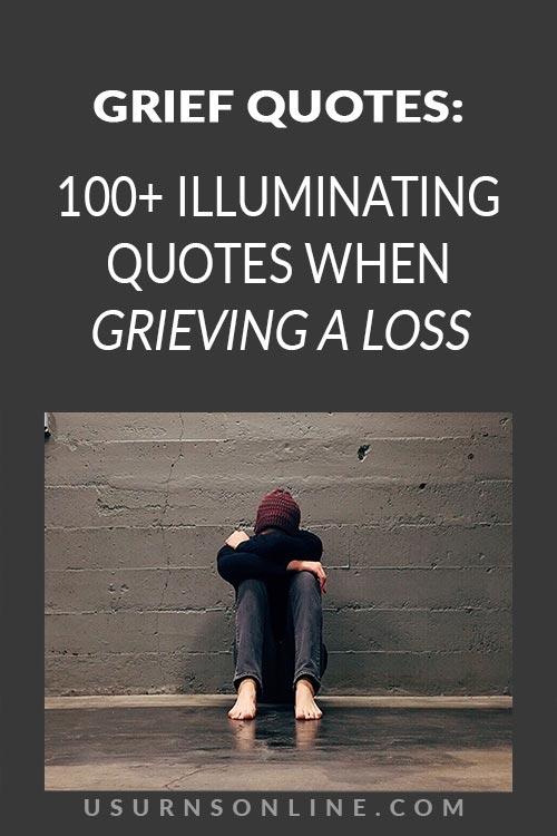 100+ Illuminating Grief Quotes
