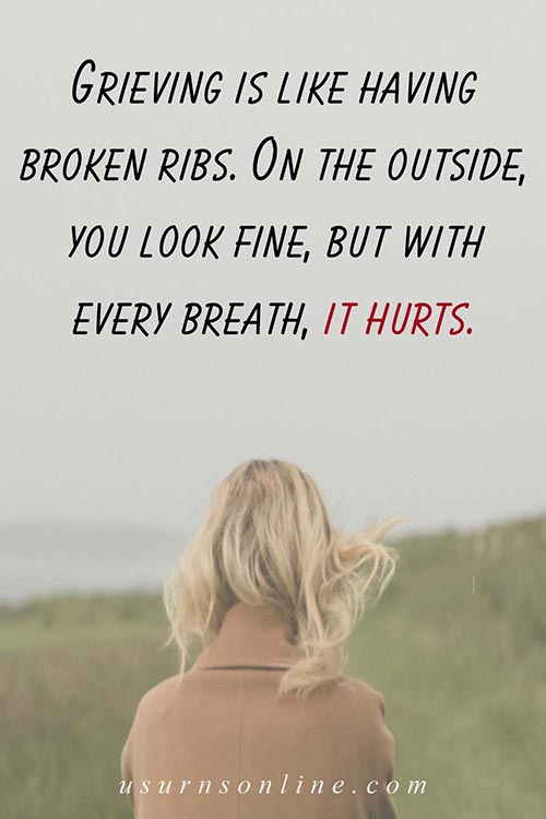"""100+ Grief Quotes- """"Grieving is Like Having Broken Ribs..."""""""