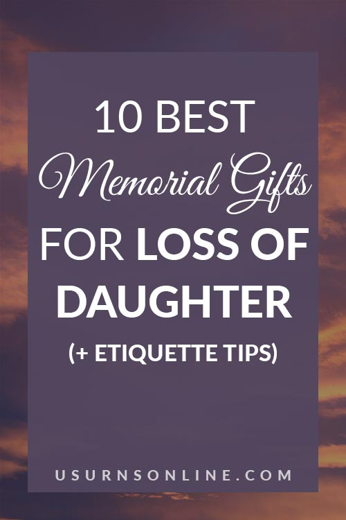 Memorial Gift Ideas: Loss of Daughter
