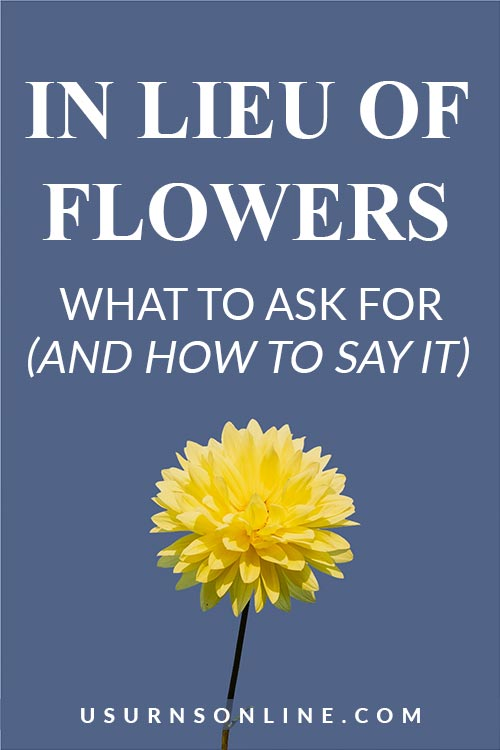 What to Ask for in Lieu of Flowers