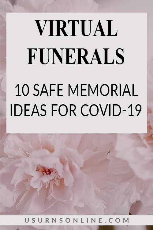 10 Safe Memorial Ideas for Virtual Funerals