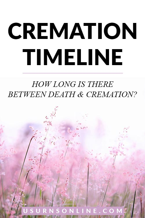 How Long Is There Between Death & Cremation?