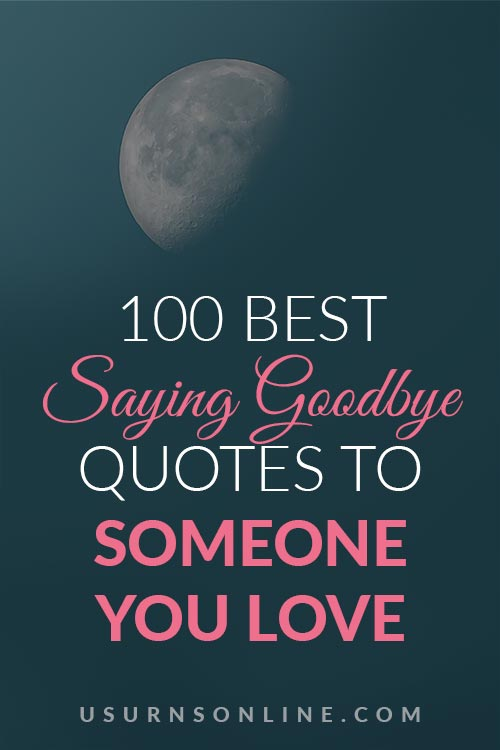 Saying Goodbye to Someone You Love