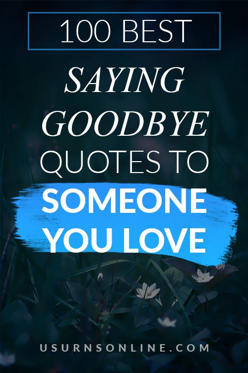 100 Best Saying Goodbye Quotes