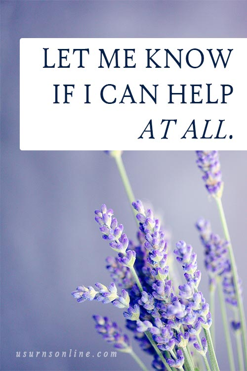 Let Me Know..- Quotes About Being There