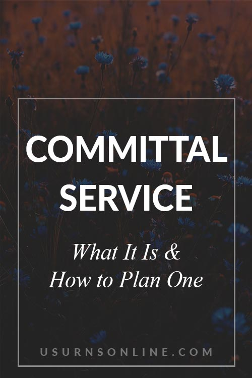 What is Committal Service