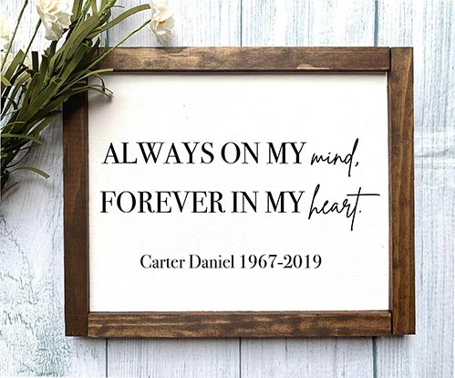 Always on My Mind, Personalized Memorial Sign