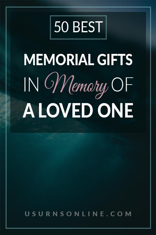 Memorial Gifts in Memory of Loved Ones