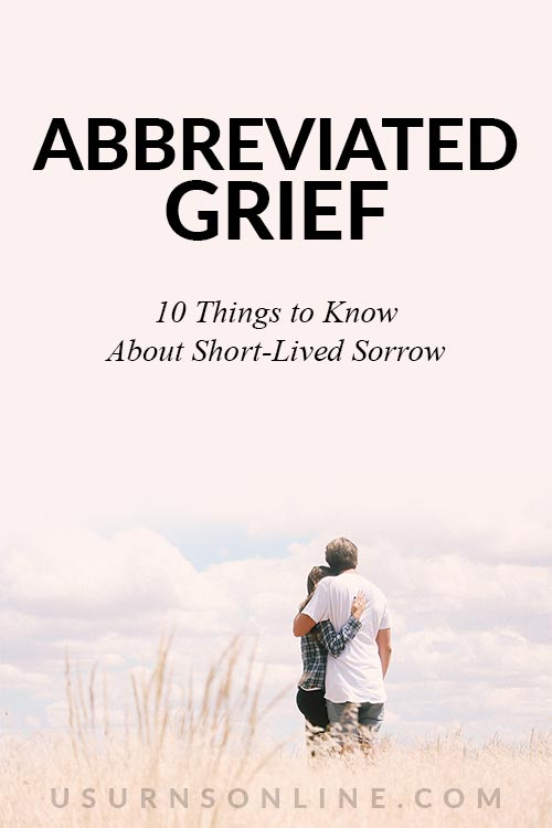 Are You Experiencing Abbreviated Grief?