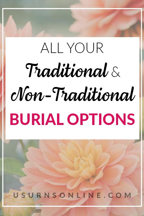 All Your Traditional Burial Options