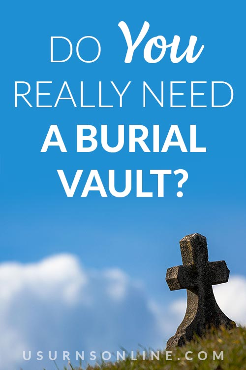 Are Burial Vaults Important?