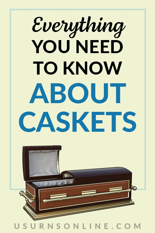 What to Know About Caskets