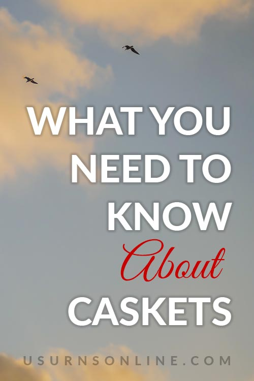 Everything to Know About Caskets