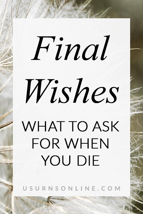 Final Wishes After Death