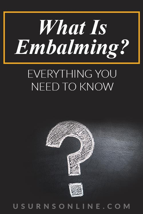 Everything to Know About Embalming