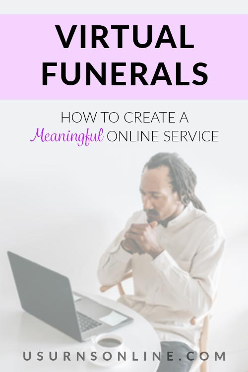 How to Plan a Virtual Funeral