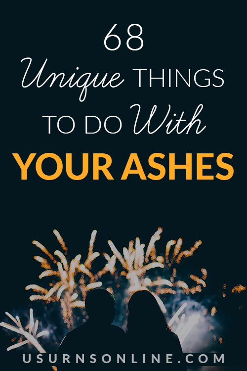 What Can You Do with Your Ashes?
